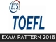 All You Need To Know about TOEFL Exam Pattern 2018
