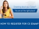 How to register for CS Exam