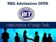IIFT New Delhi admissions for MBA in International Business commences