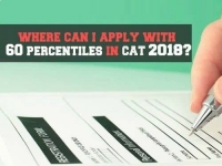 Got 60 to 70 percentiles in CAT 2018, where can I apply?