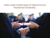 Indian-origin student bags US highest honour Presidential Scholarship