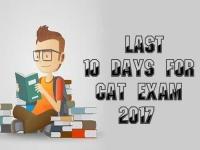 Last 10 days for CAT EXAM 2017