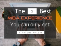 The 5 best MBA Experience While Studying MBA Online