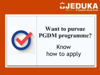 Want to pursue PGDM programme? Know how to apply