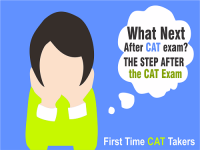 What Next after CAT exam?  - The Step after the CAT Exam