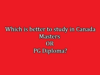 Which one is better to study in Canada : Masters or PG Diploma?