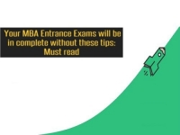 Your MBA Entrance Exams will be incomplete without these tips: Must read