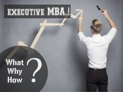 Executive MBA- What it is? Why to Choose? How to Apply?