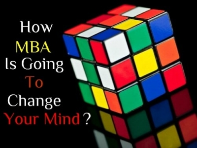 How MBA Is Going To Change Your Mind?
