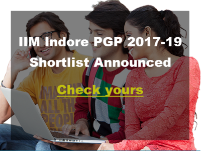 IIM Indore PGP 2017-19 Shortlist Announced