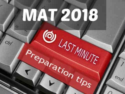 Last Minute Preparation Tips for MAT 2018
