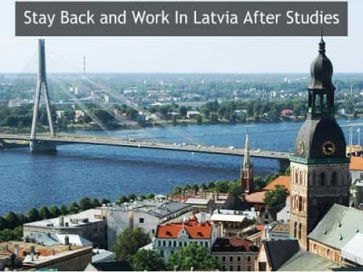Stay Back and Work In Latvia After Studies