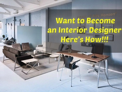 Want to become an interior designer? Here is how!!!