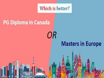 Which is better? PG Diploma in Canada or Masters in Europe