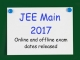JEE (Main) 2017: Online and offline exam dates released, Check Now