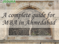 A complete guide for MBA in Ahmedabad