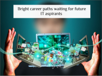 Bright career paths waiting for future IT aspirants