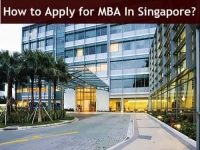 How To Apply For MBA In Singapore?