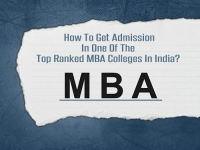 How To Get Admission In One Of The Top Ranked MBA Colleges In India?