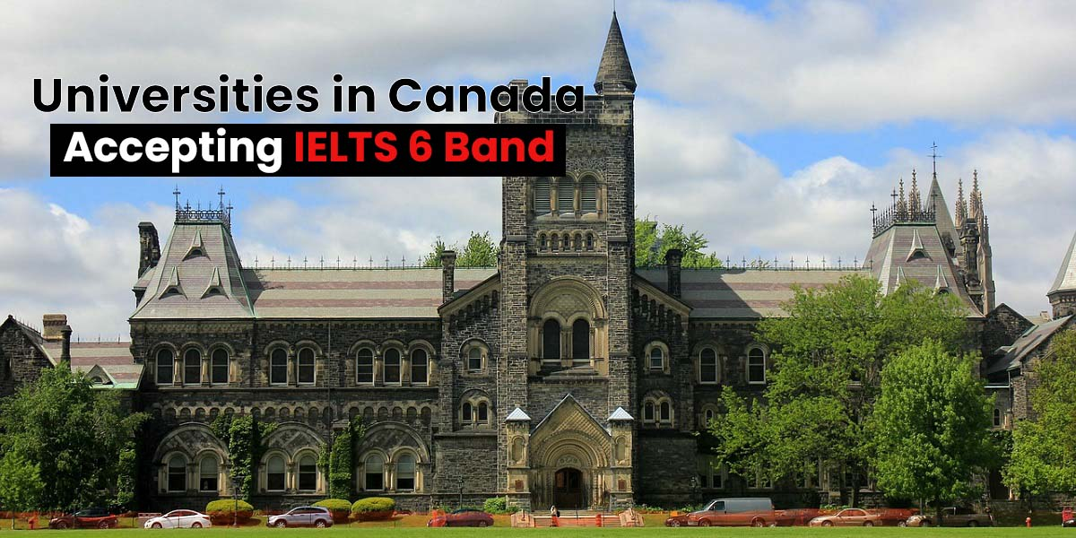 Universities In Canada Accepting Ielts 6 Band
