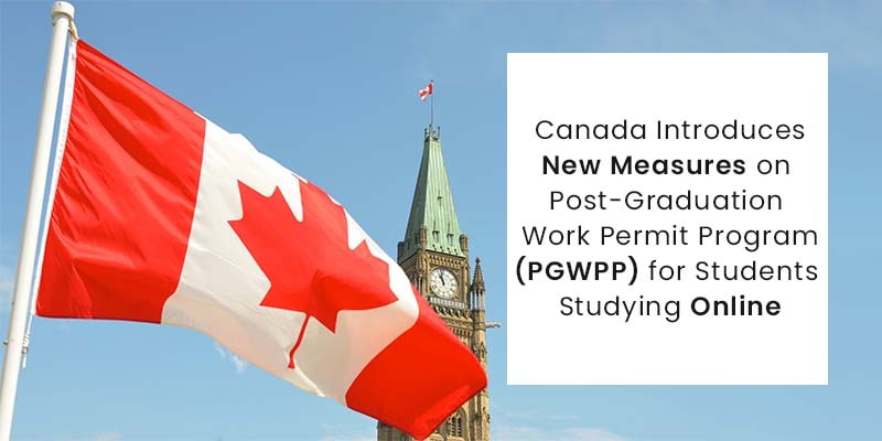Canada Introduces New Measures on PGWP Eligibility for Students Studying Online