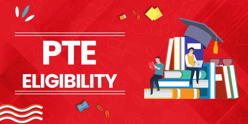 PTE Eligibility