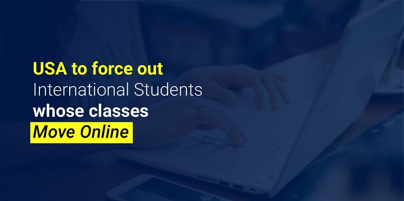 USA to Force out International Students Whose Classes Move Online