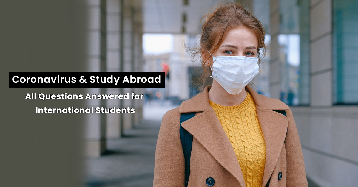 Coronavirus & Study Abroad: All Questions Answered for International Students