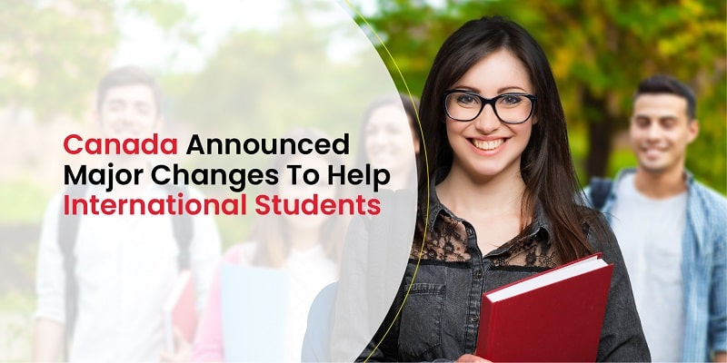 Canada Announced Major Changes to Help International Students