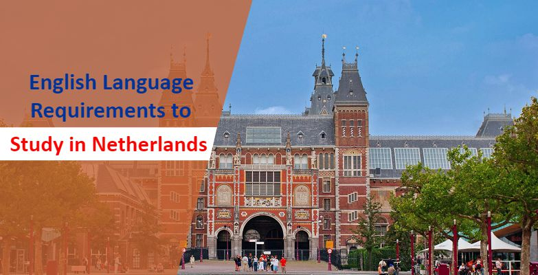 English Language Requirements to Study in Netherlands
