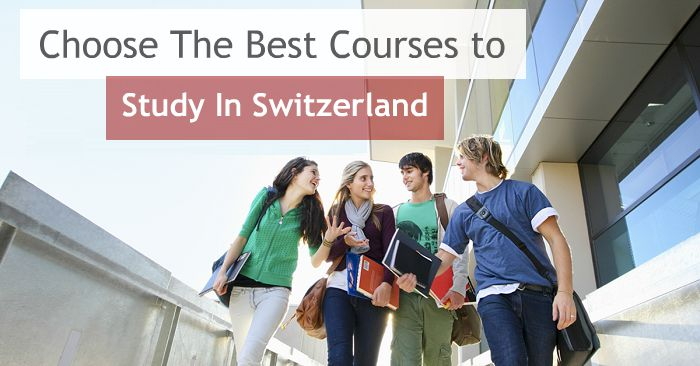 Choose Top Courses to Study in Switzerland