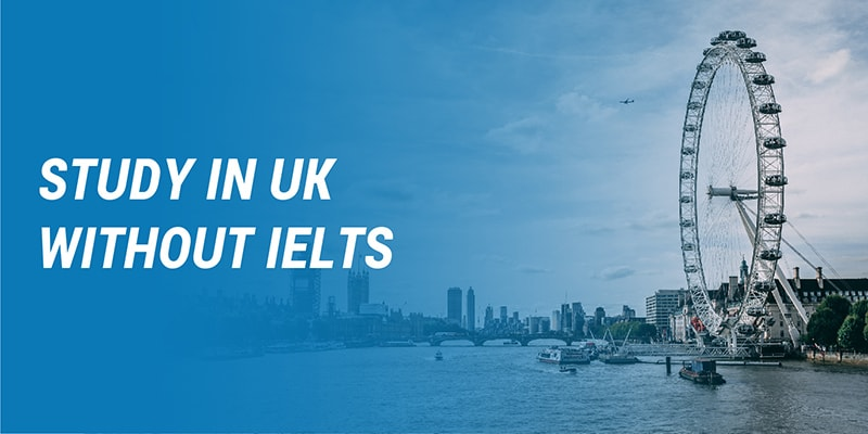 Study in UK without IELTS