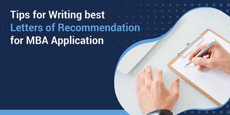 Tips for writing best Letters of Recommendation for MBA Application