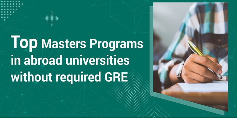 Top masters programs in abroad universities without required GRE