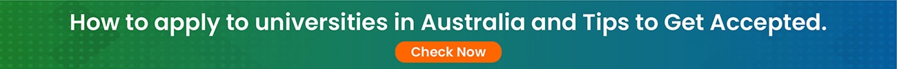 How to apply to universities in Australia and Tips to Get Accepted