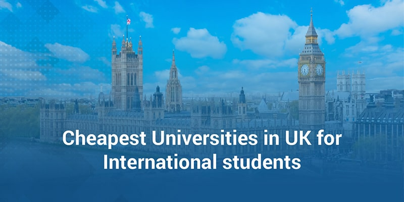 Cheapest Universities in UK for International students