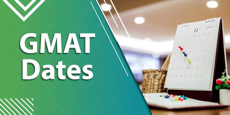 GMAT Dates