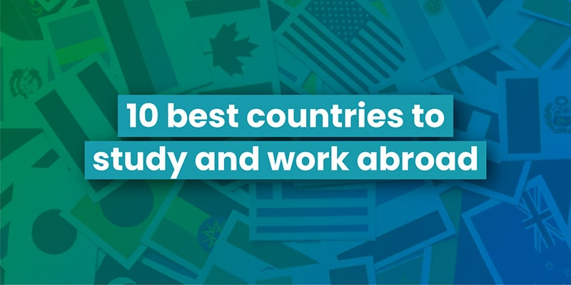10 best countries to study and work abroad