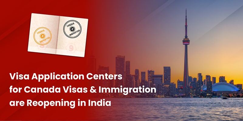 Visa Application Centers for Canada Visas & Immigration are Re-opening in India