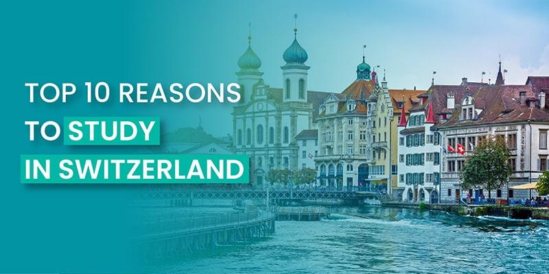 Top Reason to study in Switzerland