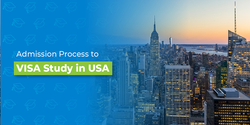 Admission process to visa : Study in USA 2018