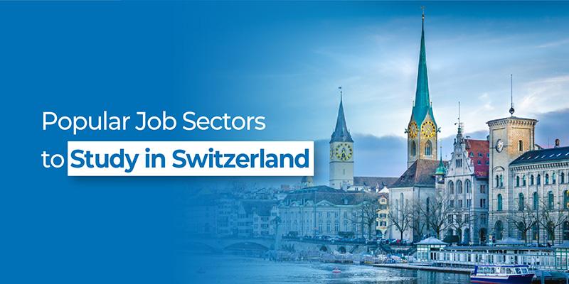 Popular job sectors to study in switzerland