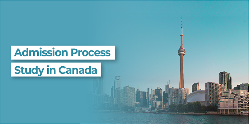 Admission Process : Study in Canada