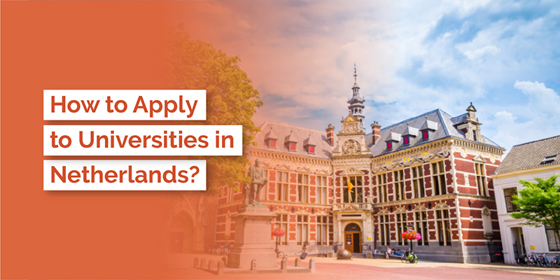 HOW TO APPLY TO UNIVERSITIES IN NETHERLANDS?
