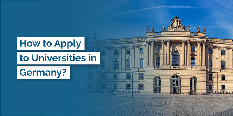 HOW TO APPLY TO UNIVERSITIES IN GERMANY?