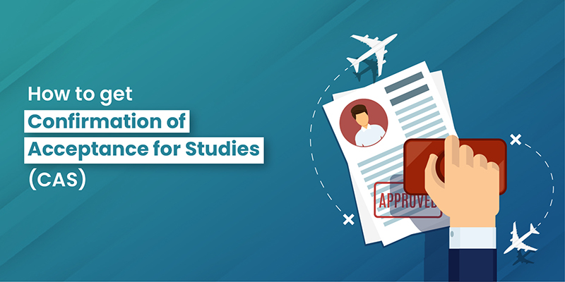 How to get Confirmation of Acceptance for Studies (CAS)
